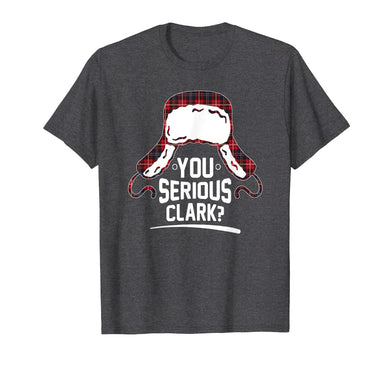 You Serious Clark Christmas Vacation Funny T-Shirt