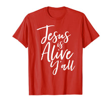 Load image into Gallery viewer, Jesus Is Alive Y'all Easter Christian Shirt He Is Risen Tee