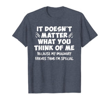 Load image into Gallery viewer, It Doesn't Matter What You Think of Me Tee Shirt