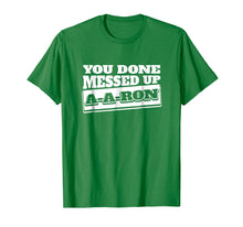 Load image into Gallery viewer, You Done Messed Up A - A - Ron Funny Christmas T-shirt