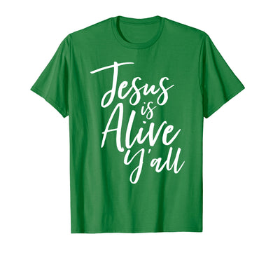 Jesus Is Alive Y'all Easter Christian Shirt He Is Risen Tee