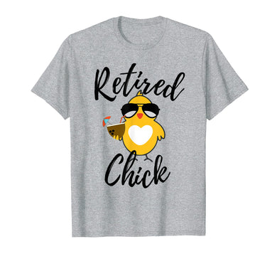 Retired Chick Shirt Funny Retirement Party Chicken Gift Idea