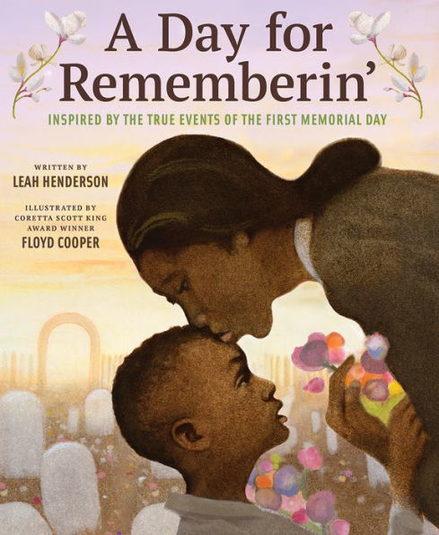 A Day for Rememberin': Inspired by the True Events of the First Memorial Day (pre-order)