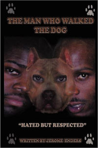 The Man Who Walked the Dog: The DJ Superior and DMX Story