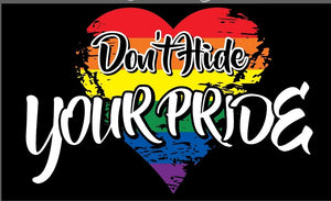Don't Hide Your Pride