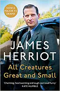 All Creatures Great & Small, James Herriot