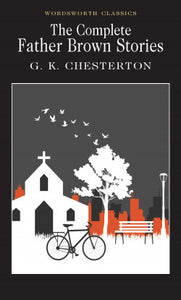 The Complete Father Brown Stories, G K Chesterton
