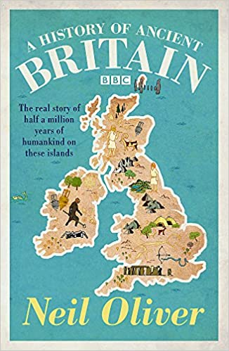 A History of Ancient Britain, Neil Oliver