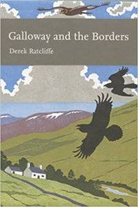 Galloway and the Borders (New Naturalist 101), Derek Ratcliffe