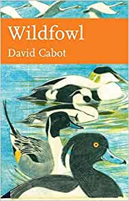 Wildfowl (New Naturalist 110), David Cabot