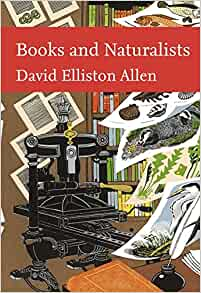 Books & Naturalists (New Naturalist 112), David Elliston Allen