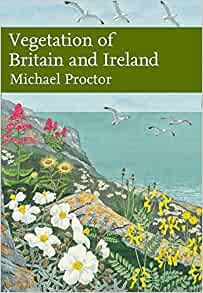 Vegetation of Britain and Ireland (New Naturalist 122), Michael CF Proctor
