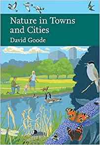 Nature in Towns and Cities (New Naturalist 127), David Goode