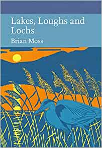 Lakes, Loughs, and Lochs (New Naturalist 128), Brian R Moss