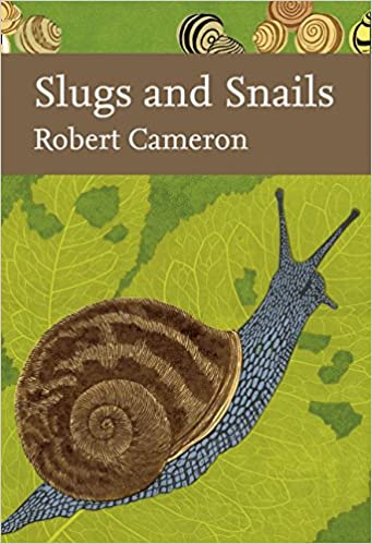 Slugs and Snails (New Naturalist 133), Robert Cameron