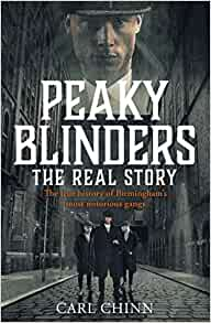Peaky Blinders: The Real Story, Carl Chinn