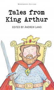 Tales from King Arthur, Edited by Andrew Lang