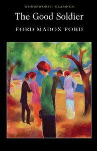 The Good Soldier, Ford Madox Ford