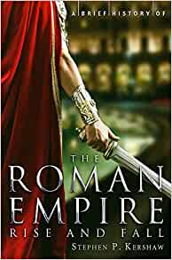 The Roman Empire, Stephen P Kershaw