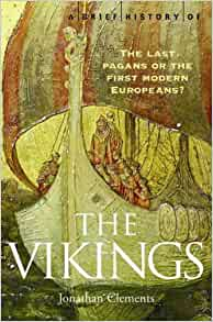 A Brief History of The Vikings, Jonathan Clements