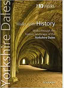 Walks with History: Yorkshire Dales, Frank Kew