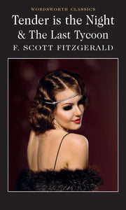 Tender is the Night & The Last Tycoon, F Scott Fitzgerald