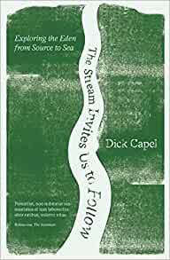 The Stream Invites us to Follow, Dick Capel