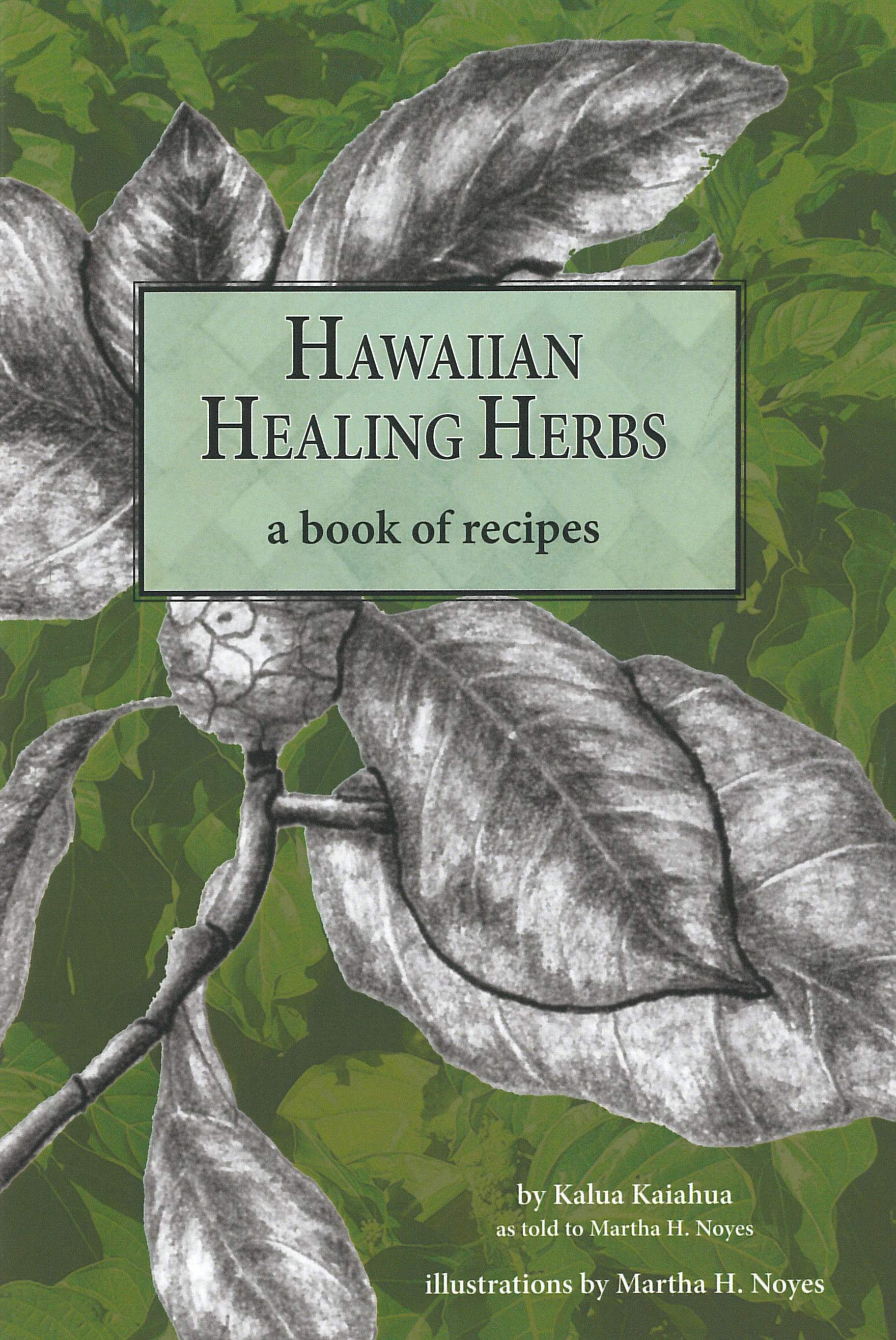 Hawaiian Healing Herbs a book of recipes