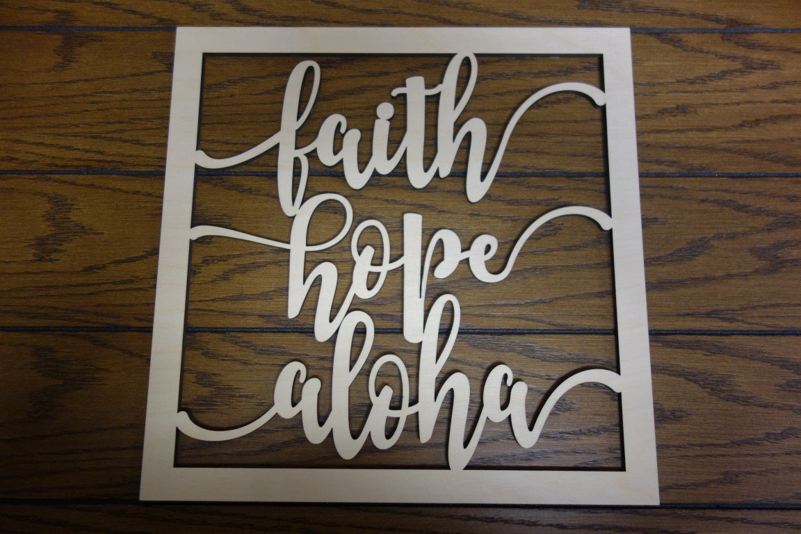 Laser Cut 12 Square Faith Hope Aloha Panel