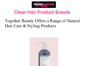 together beauty offers a range of natural hair care & styling products