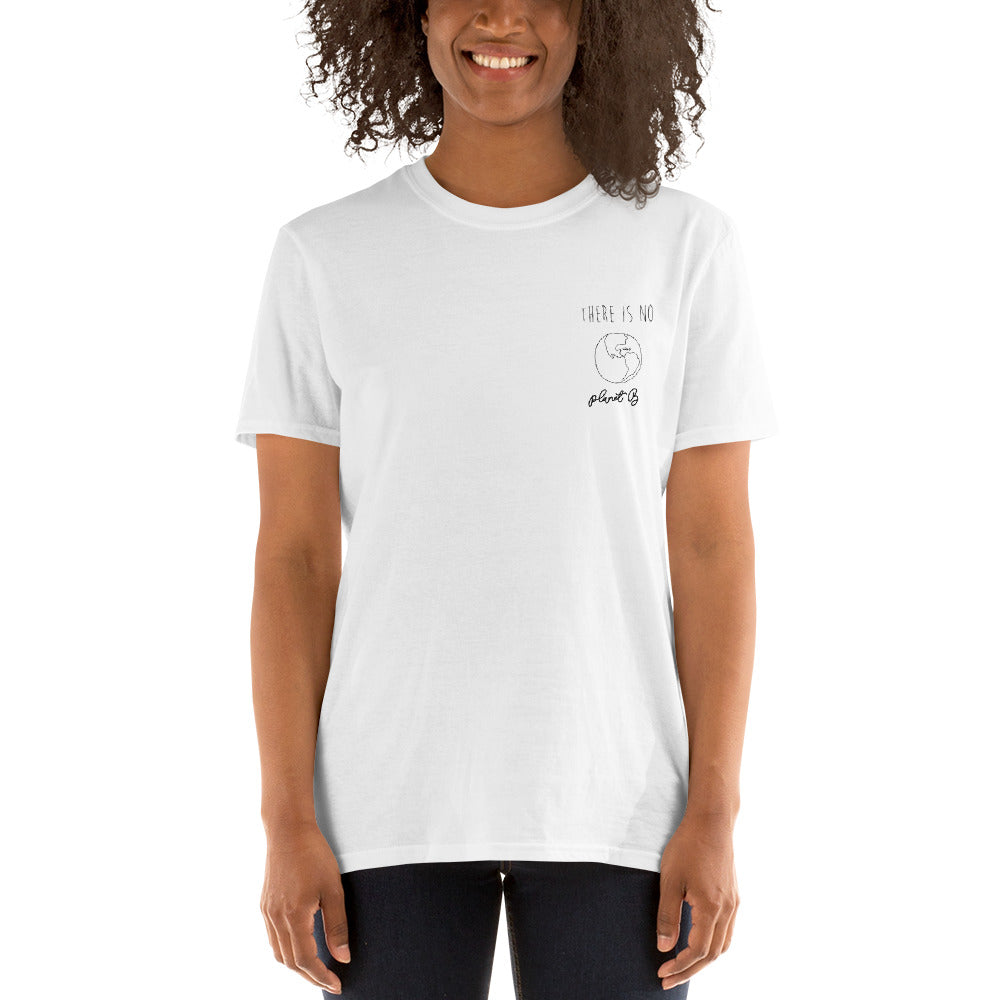 There is no Planet B -Short-Sleeve Unisex T-Shirt - Brazilian Soul Beauty Brazilian Soul Beauty - Brazilian Soul Beauty