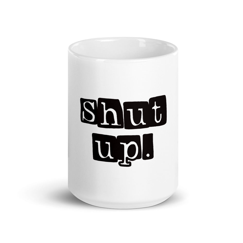 Shut up. -Mug - Brazilian Soul Beauty Brazilian Soul Beauty - Brazilian Soul Beauty