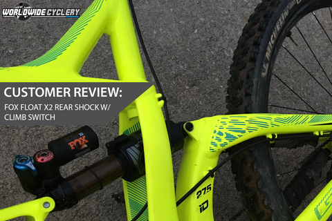 Customer Review: Fox Float X2 Rear Shock w/ Climb Switch