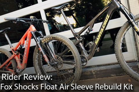 Fox Shocks Float Air Sleeve Rebuild Kit: Rider Review