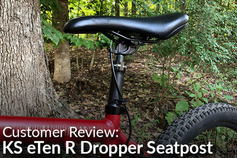KS eTen R Dropper Seatpost: Customer Review