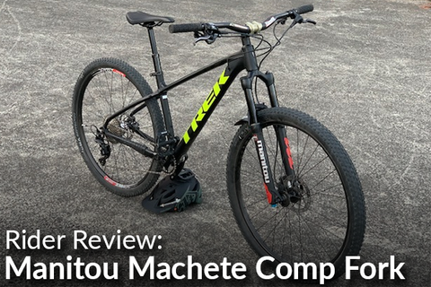 Manitou Machete Comp Fork: Rider Review