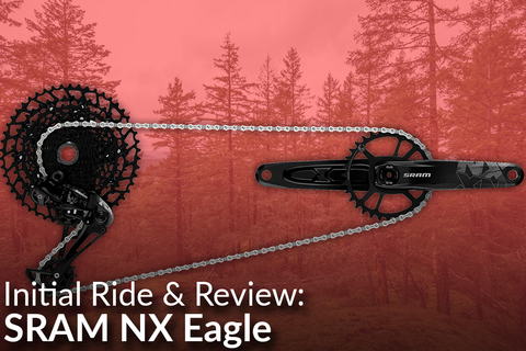 SRAM NX Eagle Review (The Best Stuff on Earth Just Got Cheaper) [Video]