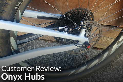 Onyx MTB Hubs: Customer Review
