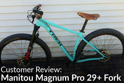 Manitou Magnum Pro 29+ Fork: Customer Review