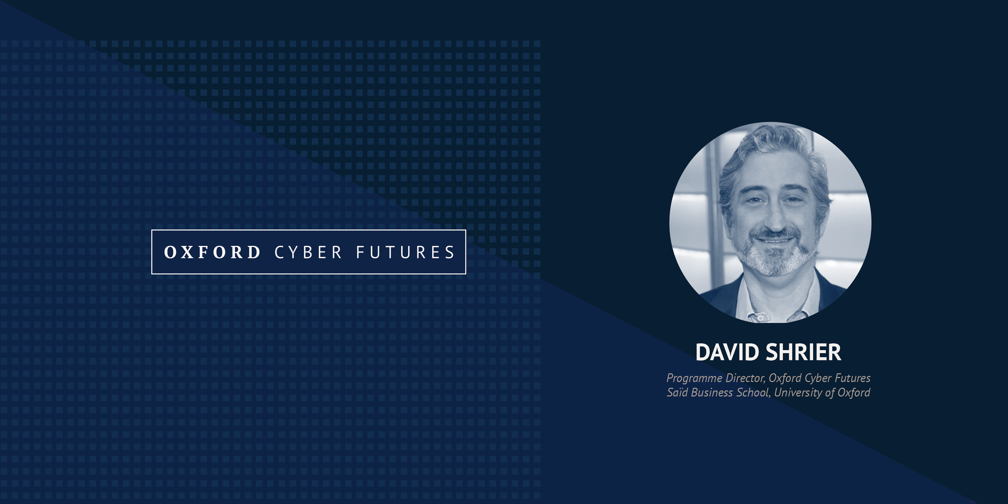 Introducing the Oxford Cyber Minute Video Series with David Shrier, Programme Director