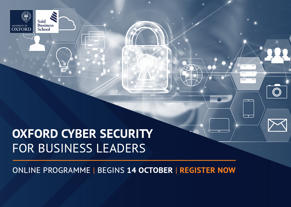 Oxford Cyber Security for Business Leaders online programme starts 14 October 2020. Register now. Designed by Saïd Business School, University of Oxford, delivered by Esme Learning Solutions.