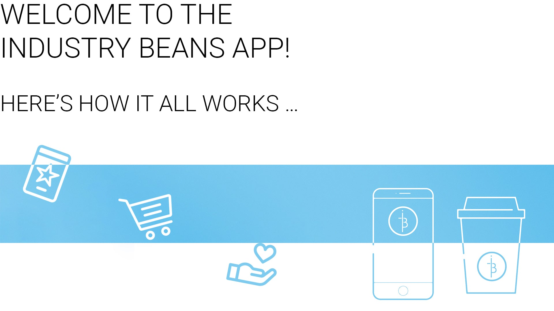 Industry Beans App is here