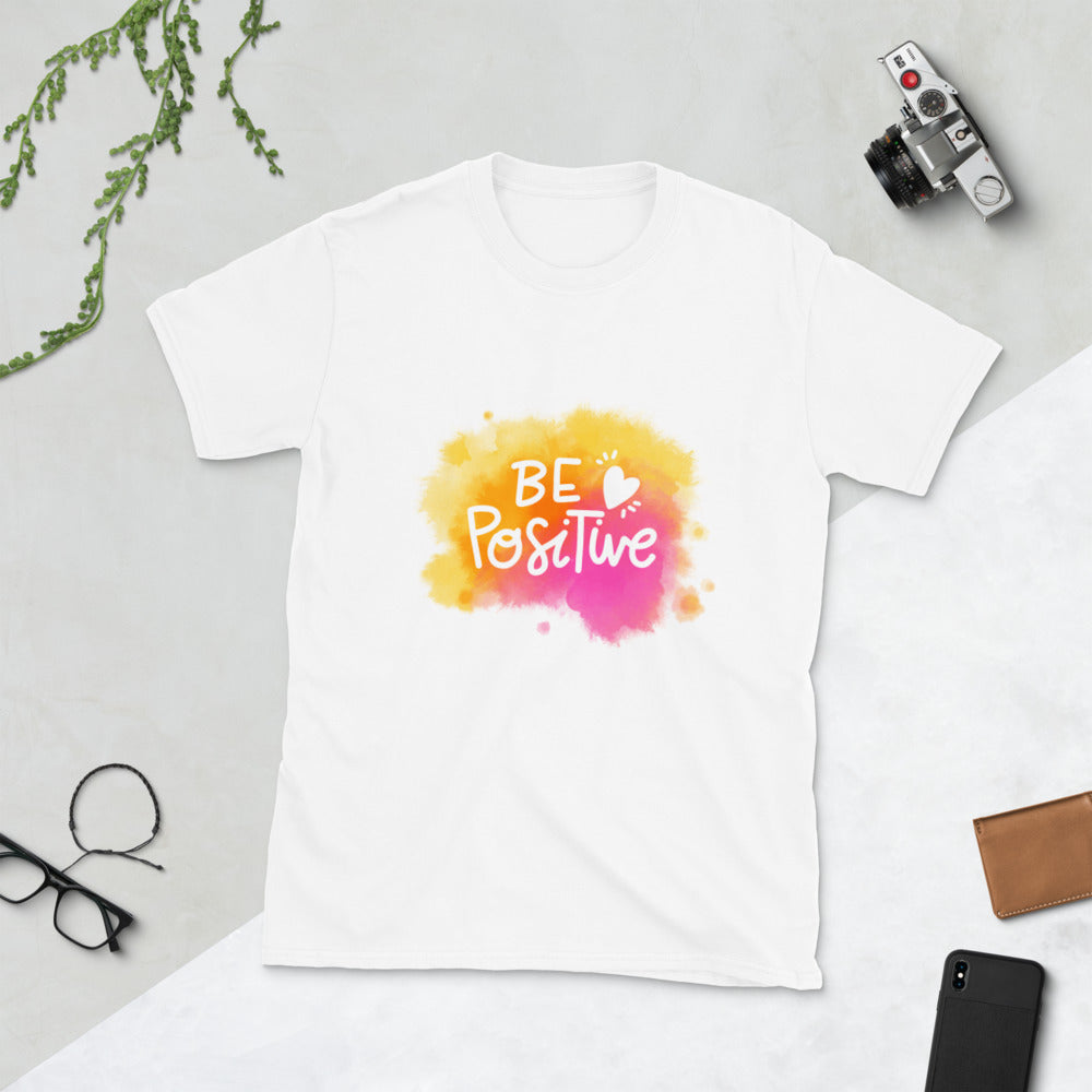 Be Positive Unisex T-Shirt