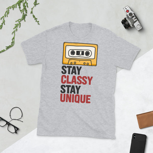 Stay Classy Stay Unique Unisex T-Shirt