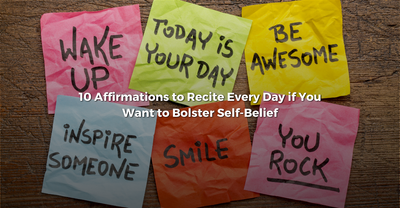 10 Affirmations to Recite Every Day if You Want to Bolster Self-Belief