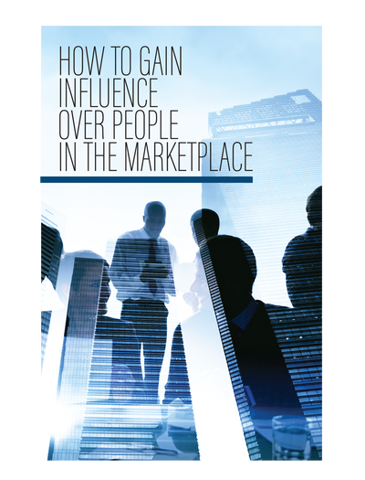 How to Gain Influence Over People In The Marketplace | E-book