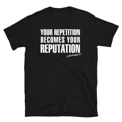 Your Repitition Becomes your Reputation | Black Short-Sleeve Unisex T-Shirt