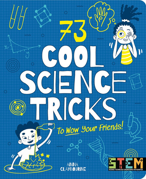 73 COOL SCIENCE TRICKS TO WOW YOUR FRIENDS BOOK