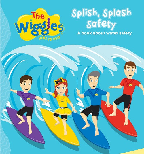 THE WIGGLES HERE TO HELP SPLISH, SPLASH SAFETY BOOK