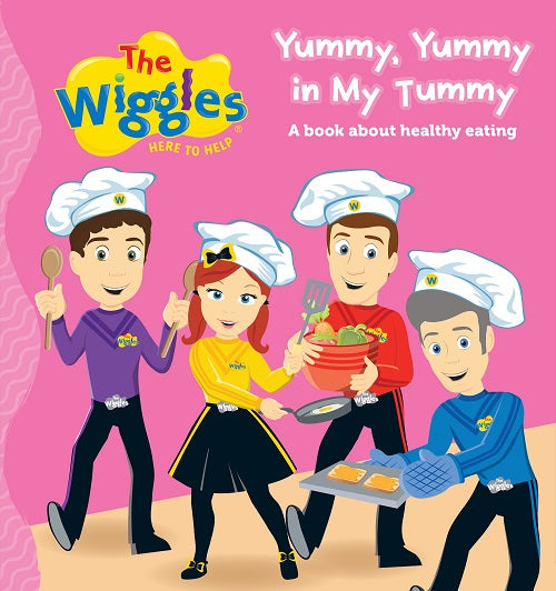 THE WIGGLES HERE TO HELP YUMMY, YUMMY IN MY TUMMY BOOK